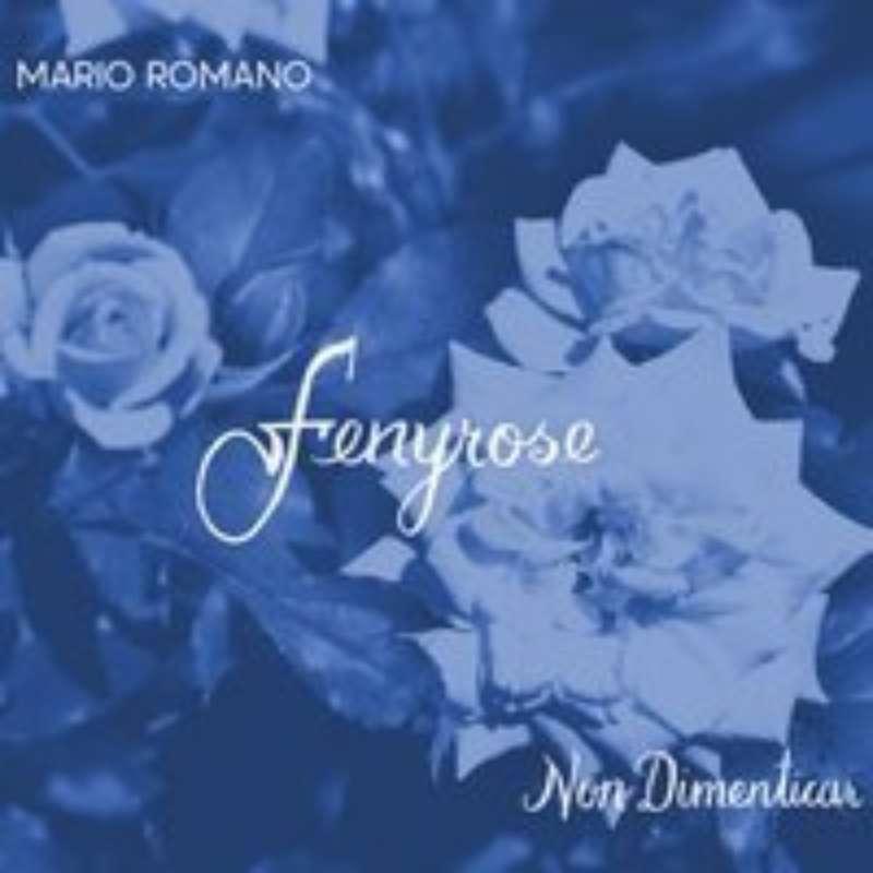 Cover for album Mario Romano - Fenyrose Non Dimenticar