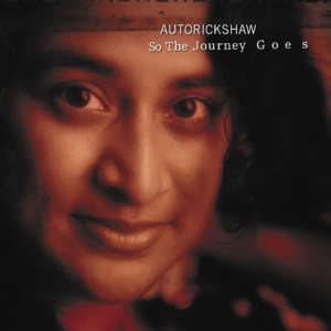 Cover for album Autorickshaw - So The Journey Goes