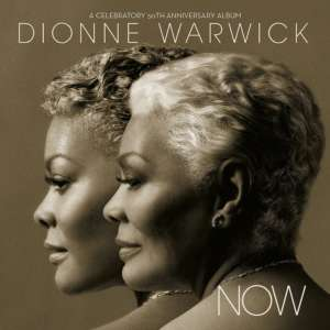 Cover for album Dionne Warwick - Now: A Celebratory 50th Anniversary Album