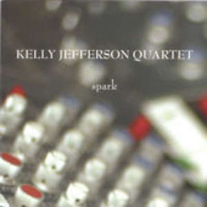 Cover for album Kelly Jefferson Quartet - Spark