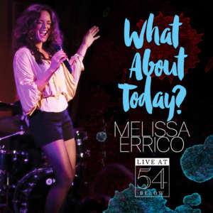 Cover for album Melissa Errico - What About Today?  Live at 54 Below