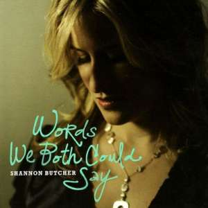 Cover for album Shannon Butcher - Words We Both Could Say