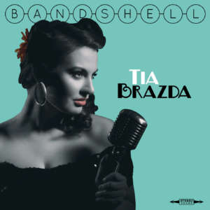 Cover for album Tia Brazda - Bandshell