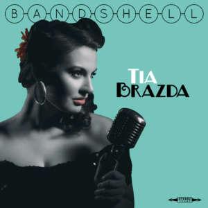 Cover for album Tia Brazda - Bandshell