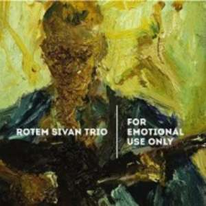 Cover for album Rotem Sivan Trio - For Emotional Use Only