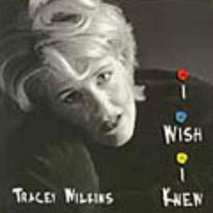 Cover for album Tracey Wilkins - I Wish I Knew